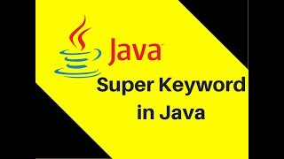 8.12 What is Super Keyword ina Part 2