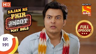 Sajan Re Phir Jhoot Mat Bolo - Ep 191 - Full Episode - 15th February, 2018
