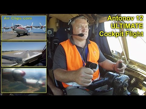 Antonov 12 ULTIMATE COCKPIT FLIGHT MOVIE: 7 Cams, Takeoff & Landing! [AirClips full flight series]
