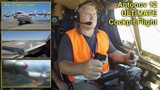 Antonov 12 ULTIMATE COCKPIT FLIGHT MOVIE: 7 Cams, Takeoff & Landing! [AirClips full flight series]