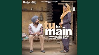 "Tu Te Main (From ""Golak Bugni Bank Te Batua"" Soundtrack)"