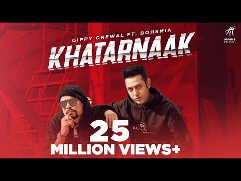 Khatarnaak (Official Video) Gippy Grewal Ft Bohemia | Desi Crew | Bal Deo | New Punjabi Songs 2019