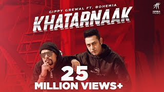 Khatarnaak Gippy Grewal Ft Bohemia Mp3 Song Download