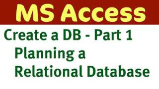 Creating Access Database - Part 1 (Planning a Database)