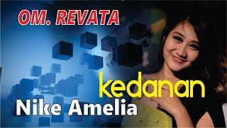 Download Kedanan by Nike Amelia [OM. REVATA] provista studio
