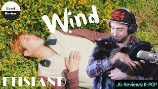 MUSICIAN Reacts & Reviews FTISLAND - WIND | JG-Reviews: K-POP