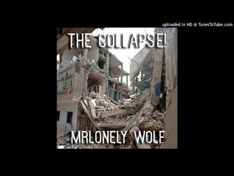 MrLonely Wolf - The Collapse! (Audio)