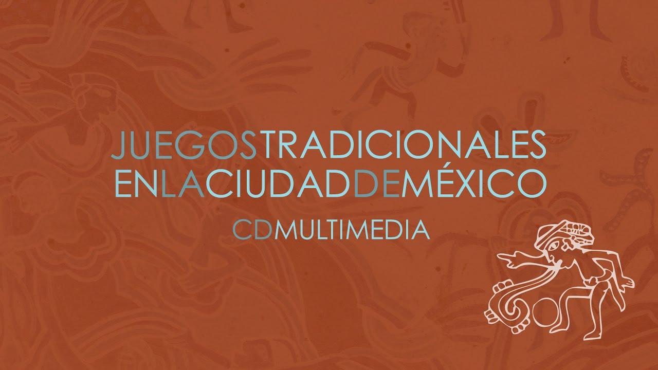 Juegos Tradicionales De La Ciudad De Mexico Youtube