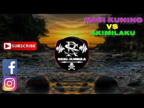 Dj Nasi Kuning VS Akimilaku
