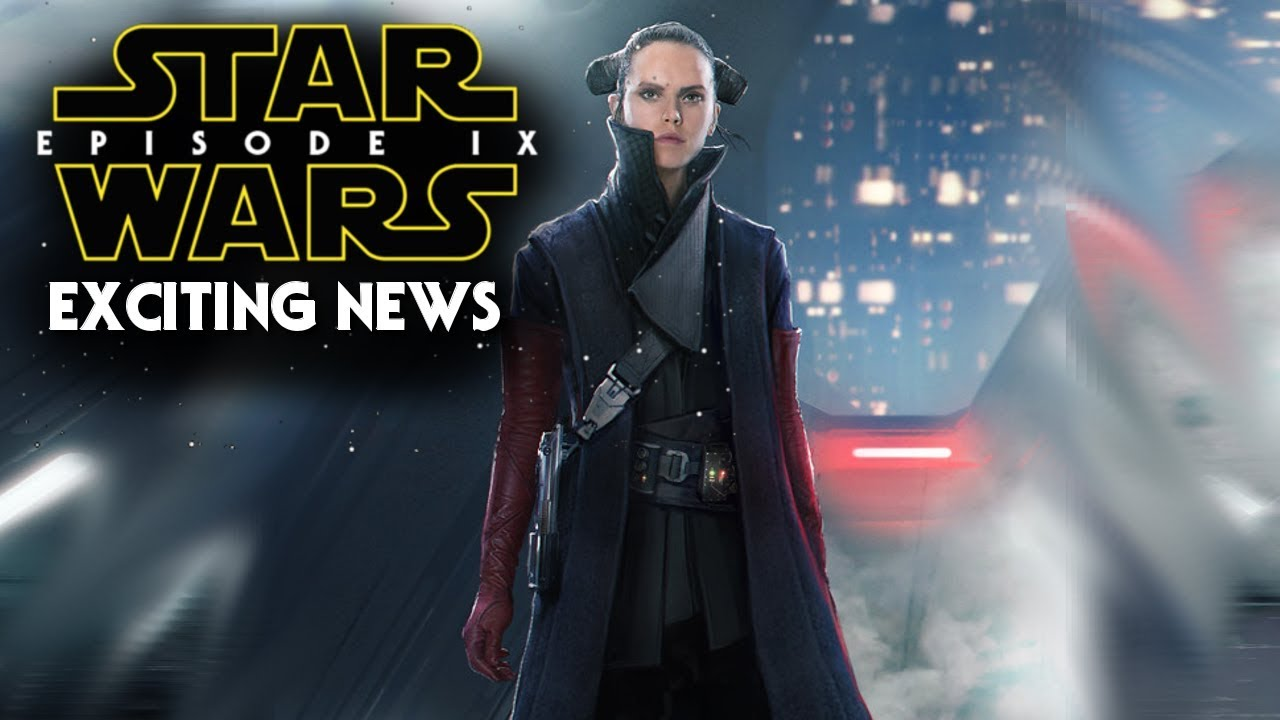Star Wars Episode 9 New Details Revealed!