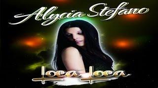Alycia Stefano - Loca Loca