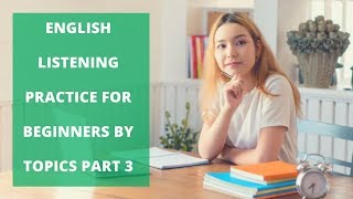 English Listening Practice For Beginners By Topics Part 3 -Listen and Repeat the Sentences