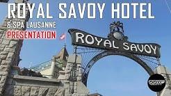 [PRESENTATION] Royal Savoy Hotel & SPA Lausanne