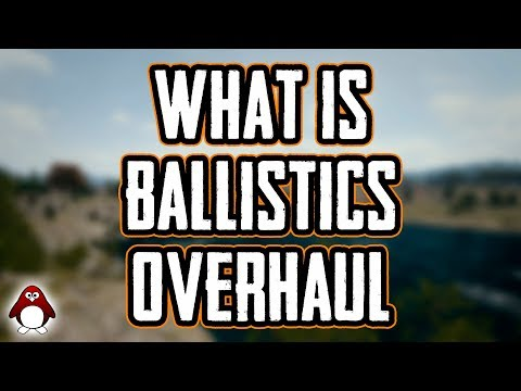 BALLISTICS OVERHAUL - WHAT IS IT? (PUBG)