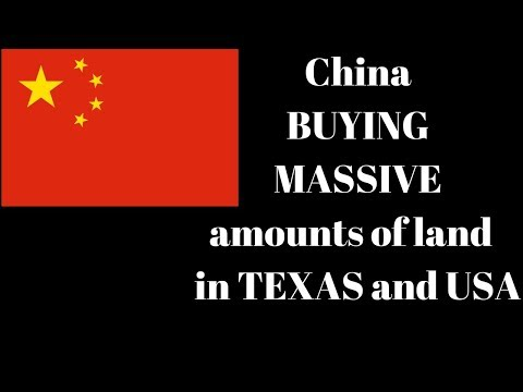 China buying massive amounts of land and assets in Texas and USA