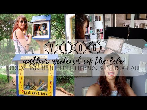 VLOG | Author Weekend-In-The-Life | Podcasting, Little Free Library & PO Box Haul