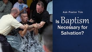 Is Baptism Necessary for Salvation? - Tim Conway