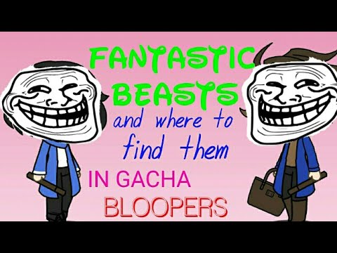 Fantastic Beasts And Where To Find Them: Gacha Version: Bloopers Of Making Characters