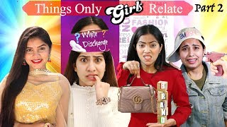 THINGS Only GIRLS Will Understand | Part - 2 | Anaysa