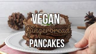 Vegan Whole Wheat Gingerbread Pancakes