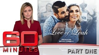 A love story so powerful it might save your life - Part one | 60 Minutes Australia