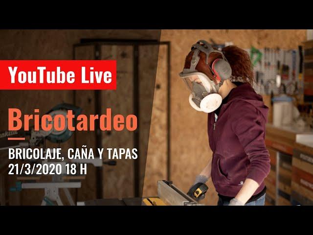 Bricotardeo: bricolaje, caña y tapas en directo 21/3/2020