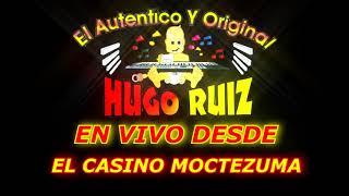 HUGO RUIZ  EN CASINO MOCTEZUMA TAMPICO