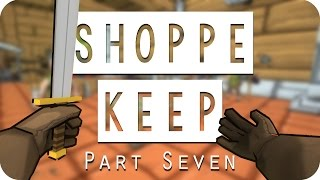 Shoppe Keep Gameplay - #07 - Shields for Days! - Let