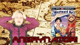 Angrynator! Westward HO!