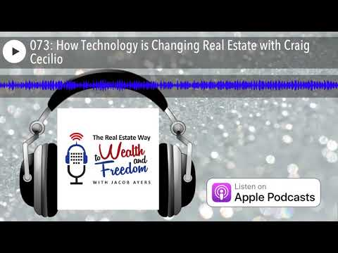 073: How Technology is Changing Real Estate with Craig Cecilio