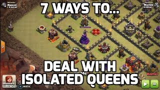 Clash of Clans: 7 PROVEN WAYS TO DEAL WITH ISOLATED QUEENS - REPLAYS | Mister Clash Gaming