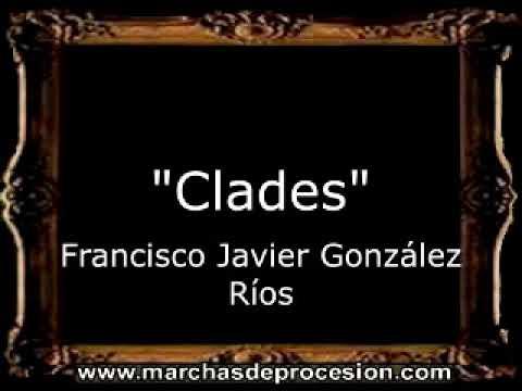 Clades - Francisco Javier González Ríos [AM]