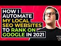 How I Automate My Local SEO Websites To Rank On Google in 2021
