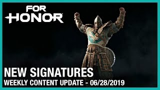 For Honor: New Signatures | Week 06/28/2019 | Weekly Content Update | Ubisoft [NA]
