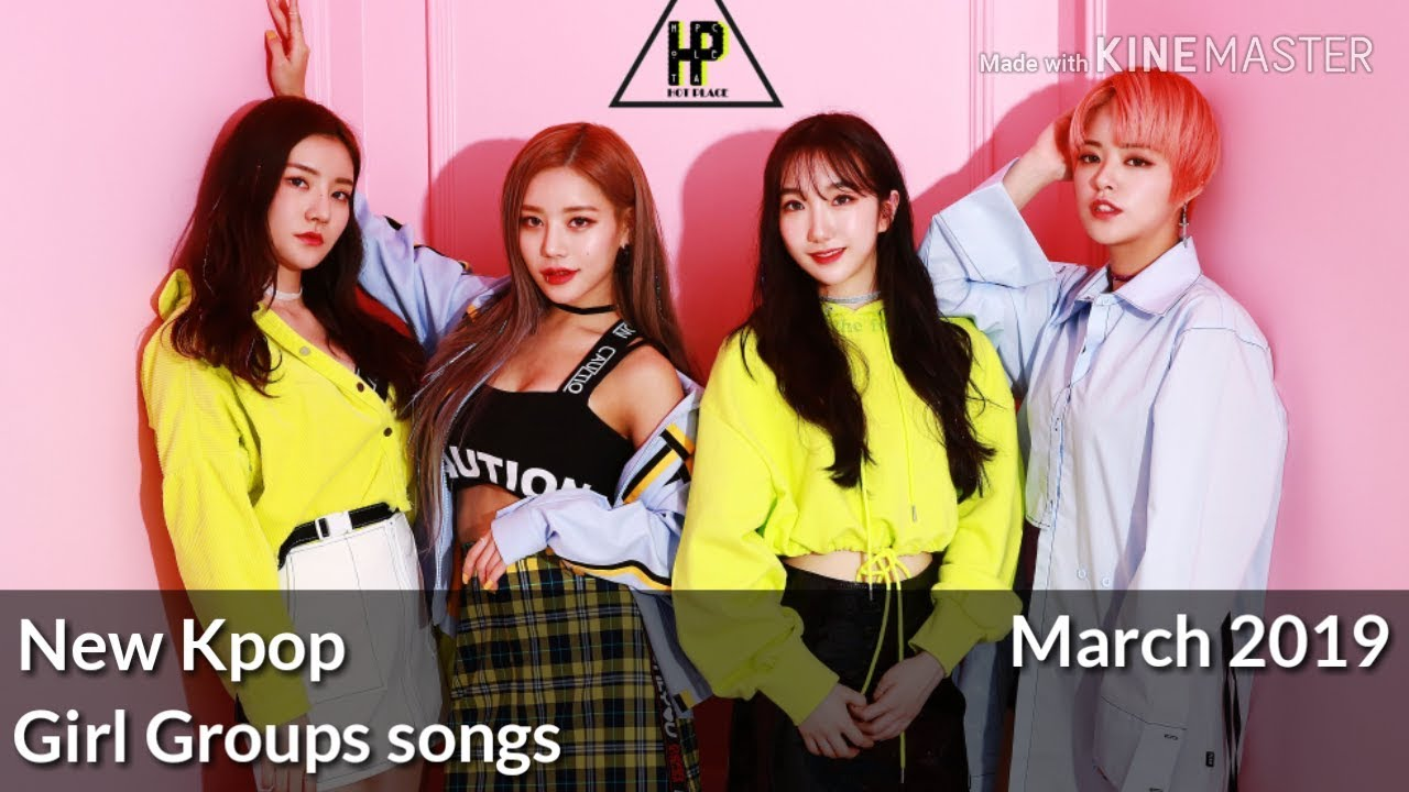 New kpop girl groups songs (March 2019)