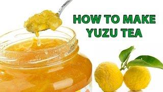 How to make Yuzu cha Tea japanese citrus fruits tea Yujacha