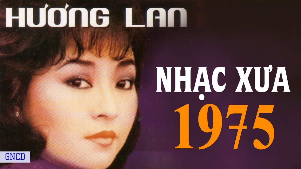 Download HƯƠNG LAN TRƯỚC 1975 - Tuyển tập nhạc vàng xưa hay nhất Sài Thành Một thời