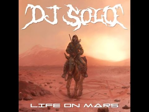 DJ SOLO -- LIFE ON MARS  with visual
