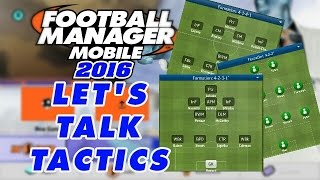 Best FMM tactic ever? | Let's Talk Tactics | Football Manager Mobile 2016