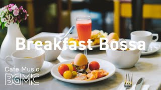 Breakfast Bossa: Relaxing Coffee Bossa Nova & Jazz for Breakfast, Studying, Work