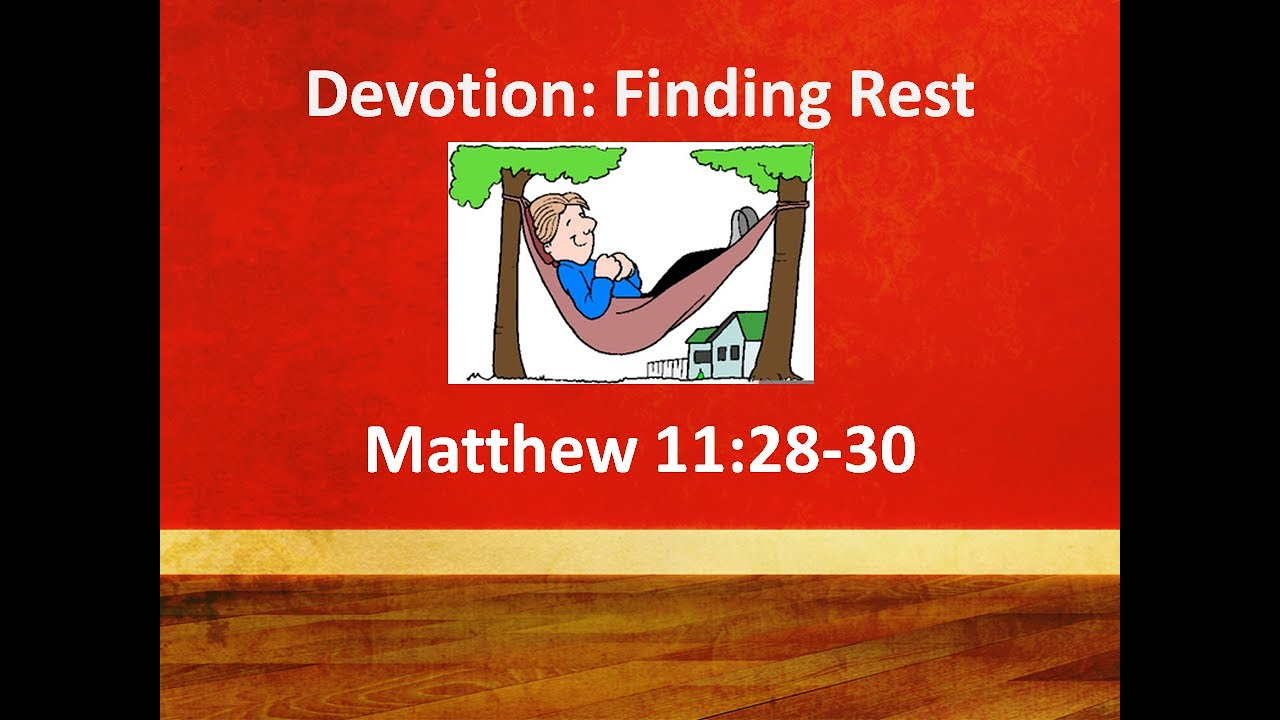 July 8,2020   Matthew 11:28-30  Finding Rest