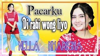 Nella Kharisma Pacarku Di Rabi Wong Liyo MP3