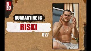Quarantine 16 - Riski [027]