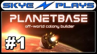 Planetbase Part 1 ►Survival!◀ [1080p 60 FPS] Gameplay/Lets Play