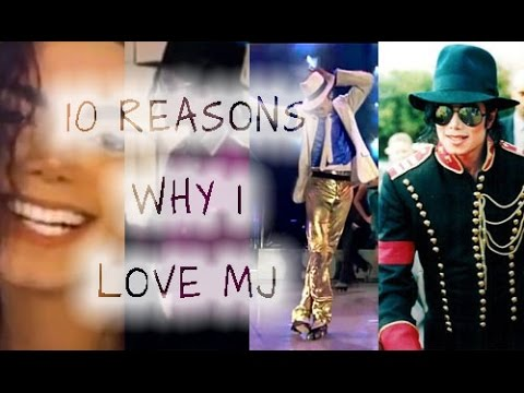 10 REASONS WHY I LOVE Michael Jackson