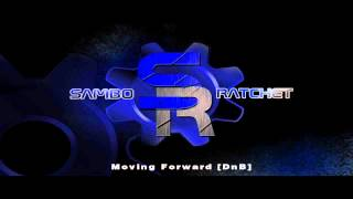 [DnB] Moving Forward - SamboRatchet [Free Download]