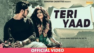 New Haryanvi Song 2018 || Teri Yaad || A K Jatti || Vinay Talan, Anney B || Annu Kadyan