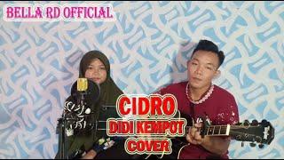 CIDRO - DIDI KEMPOT COVER bella rd official DERTA FT. DAVID