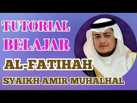 TUTORIAL BELAJAR AL FATIHAH SEPERTI SYAIKH #AMIR MUHALHAL