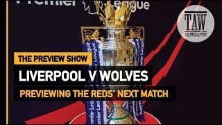 Liverpool v Wolves   The Preview Show